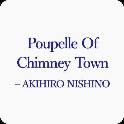 Poupelle Of Chimney Town – AKIHIRO NISHINO